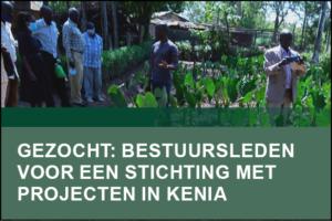 Gezocht: bestuursleden voor een stichting met projecten in Kenia