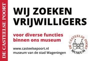 Wij zoeken vrijwilligers voor diverse functies binnen ons museam. www.casteelsepoort.nl. Museum van de stad Wageningen